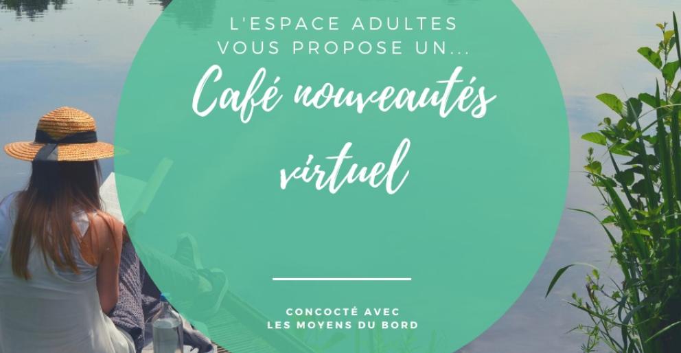 La médiathèque organise un café nouveautés virtuel samedi 11 avril 2020.