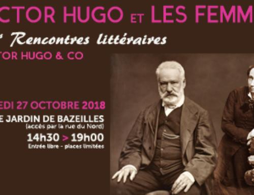 """1ères Rencontres littéraires """"Victor Hugo & Co"""" samedi 27 octobre 2018 à la Haute Ville"""